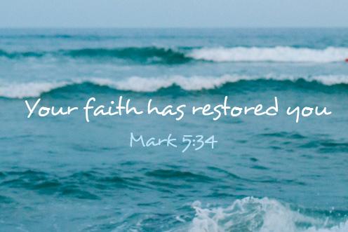 Your faith has restored